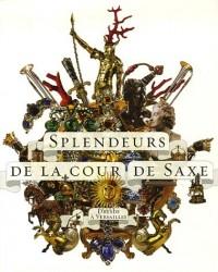 Splendeurs de la cour de Saxe : Dresde à Versailles