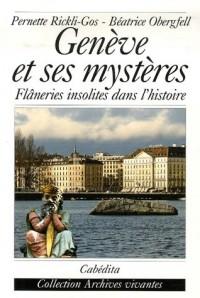 Genève et ses mystères : Flâneries insolites dans l'histoire