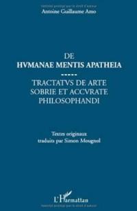 De humanae mentis apatheia : Tractatus de arte sobrie et accurate philosophandi