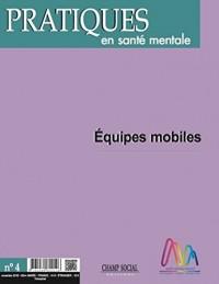 Pratiques en Sante Mentale N 4 Equipes Mobiles 2016