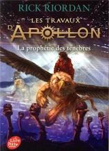 Les travaux d'Apollon - Tome 2: La prophétie des ténèbres [Poche]