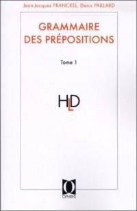 Grammaire des prépositions - Tome 1