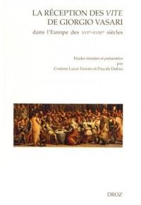 La réception des Vite de Giorgio Vasari dans l'Europe des XVIe-XVIIIe siècles
