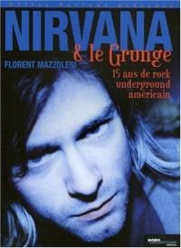 Nirvana et le grunge : 15 Ans de Rock Underground américain