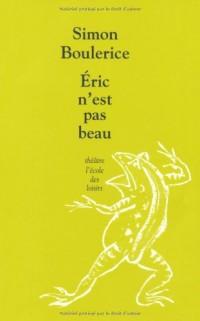 Eric N Est Pas Beau