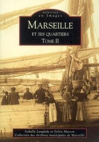 Marseille et ses quartiers Tome II