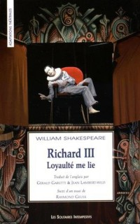 Richard III : Loyaulté me lie