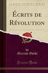 Ecrits de Revolution (Classic Reprint)