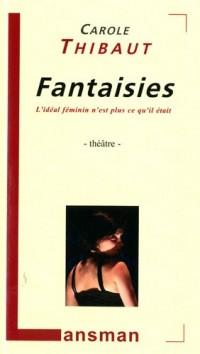 Fantaisies : L'idéal féminin n'est plus ce qu'il était
