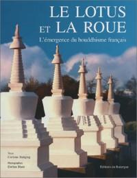 Le Lotus et la Roue : L'Emergence du bouddhisme français