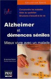 Alzheimer et démences séniles : Mieux vivre avec un malade