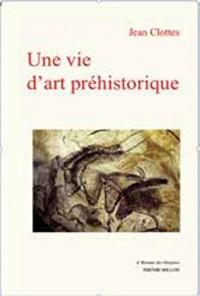 Une vie d'art préhistorique
