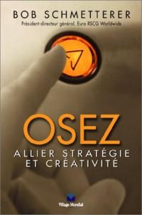 Osez : Allier stratégie et créativité