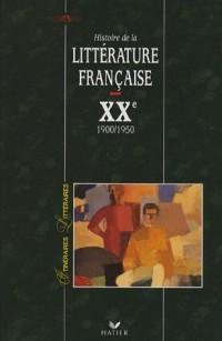 Histoire de la littérature française XXe siècle : Tome 1, 1900-1950