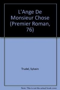 L'Ange De Monsieur Chose