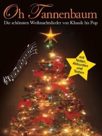 Oh Tannenbaum - Die Schönsten Weihnachtslieder Von Klassik Bis Pop. Partitions pour Piano, Clavier