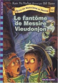 L'Ecole des Massacreurs de Dragons, Tome 12 : Le fantôme de Messire Vieudonjon