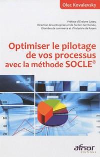 Optimiser le pilotage de vos processus avec la méthode SOCLE