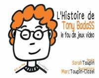 L'histoire de Tony Badass, le fou de jeux vidéo