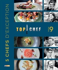 TOP CHEF SAISON 9: 5 CHEFS D'EXCEPTION