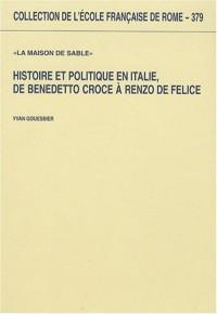 Histoire et politique en Italie, de Benedetto Croce à Renzo De Felice : La maison de sable