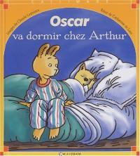 Oscar va dormir chez Arthur