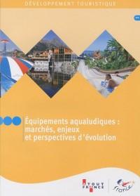 Equipements aqualudiques : marchés, enjeux et perspectives d'évolution