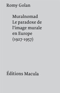Muralnomad : Le paradoxe de l'image murale en Europe (1927-1957)
