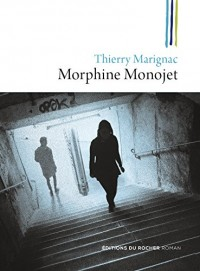 Morphine Monojet: ou Les fils perdus