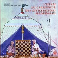 Islam au Carrefour des Civilisations Medievales