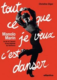 Manolo MARIN, tout ce que je veux c'est danser