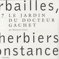 Herbailles, petits herbiers de circonstance : Tome 7, Le jardin du Docteur Gachet