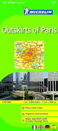Michelin Zoom Paris: Outskirts of Paris 101
