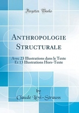 Anthropologie Structurale: Avec 23 Illustrations Dans Le Texte Et 13 Illustrations Hors-Texte (Classic Reprint)