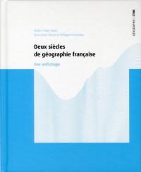 Deux Siecles de Geographie Française. Nouvelle Edition Revue et Augmentee