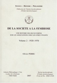 De la société à la symbiose : Une histoire des découvertes sur les associations chez les êtres vivants Volume 2, 1920-1970