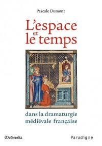 L'espace et le temps dans la dramaturgie médiévale française