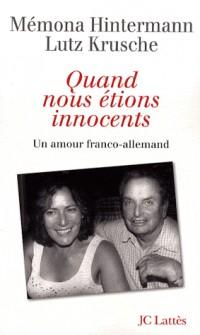 Quand nous étions innocents : Un amour franco-allemand