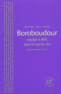 Boroboudour, voyage à Bali, Java et autres îles