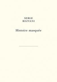 Histoire masquée: Livre I – Hugues. Livre II – Marc. Livre III – Blandine