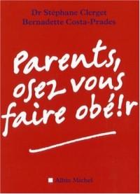 Parents, osez vous faire obéir !