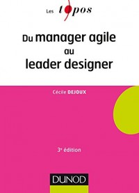 Du manager agile au leader designer - 3e éd.