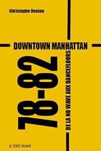 Downtown Manhattan 78-82 : De la No Wave aux dancefloors