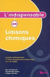 L'indispensable en liaisons chimiques : classes préparatoires, 1er cycle universitaire scientifique, IUT de chimie