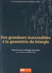 Des grandeurs inaccessibles à la géométrie du triangle