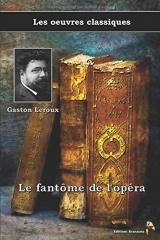 Le fantôme de l'opéra - Gaston Leroux, Les oeuvres classiques: (8)