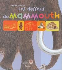 Les Dessous du mammouth