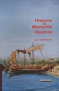 Histoire de Marseille Illustrée
