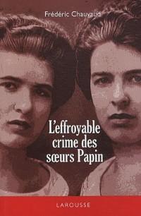 L'effroyable crime des soeurs Papin