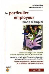 Le particulier employeur : Mode d'emploi